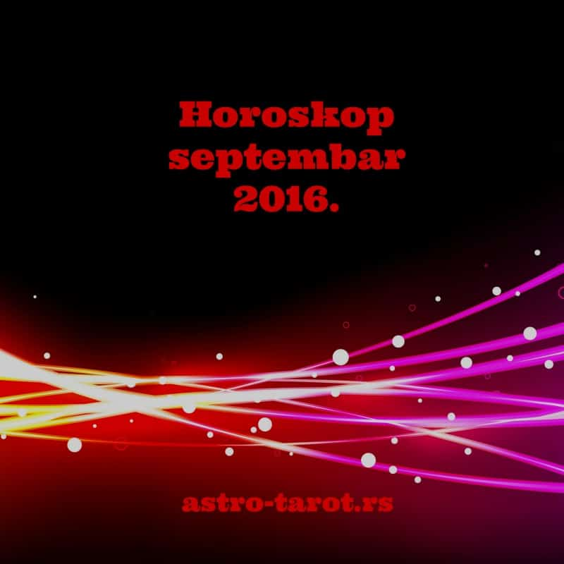 Mesečni horoskop septembar 2016.