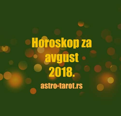 Horoskop za avgust 2018.
