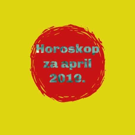 Horoskop za april 2019.