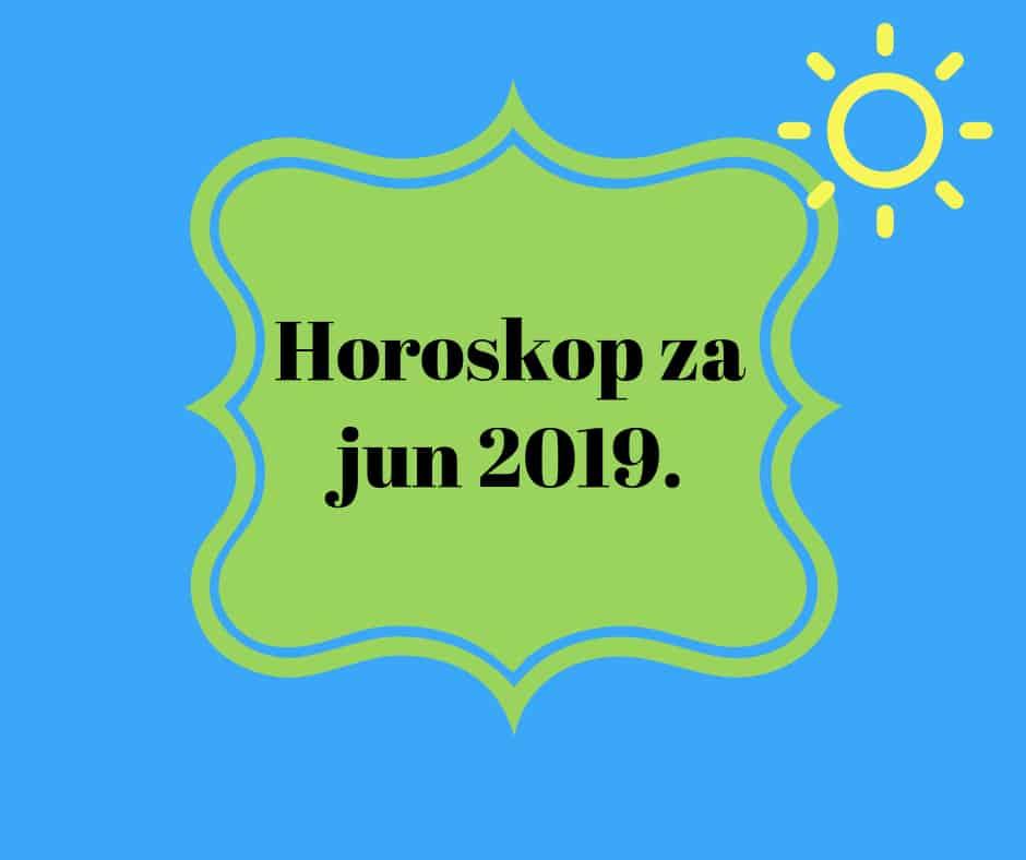 Horoskop za jun 2019.