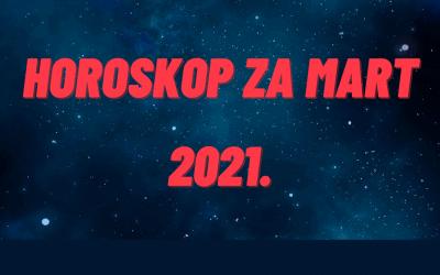 Horoskop za mart 2021.